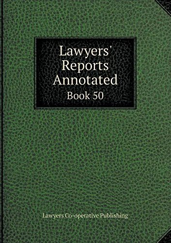 Read Online Lawyers' Reports Annotated Book 50 ebook