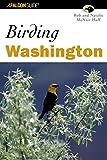 Birding Washington, Natalie McNair-Huff and Rob McNair-Huff, 076272577X