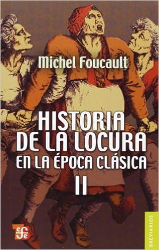 Amazon kindle libros descarga Historia de la locura en la época clásica, II: 2 (Breviarios) PDF DJVU