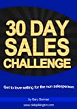 30 Day Sales Challenge - get to love selling for the non salesperson (30 Day Challenges)