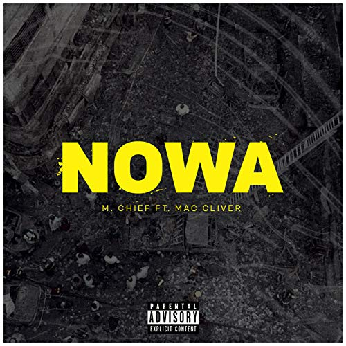 Nowa (feat. Mac Cliver) [Explicit] (Nowa Nowa Mp3 Song)