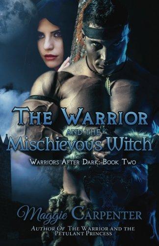The Warrior and the Mischievous Witch (Warriors After Dark) (Volume (Mischievous Cats)