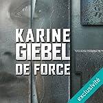 De force | Karine Giebel