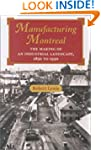 Manufacturing Montreal: The Making of...