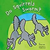 Do Squirrels Swarm?, Michael Dahl, 1404802878