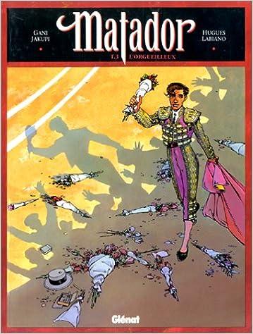 En ligne téléchargement gratuit Matador, tome 3 : L'Orgueilleux pdf epub