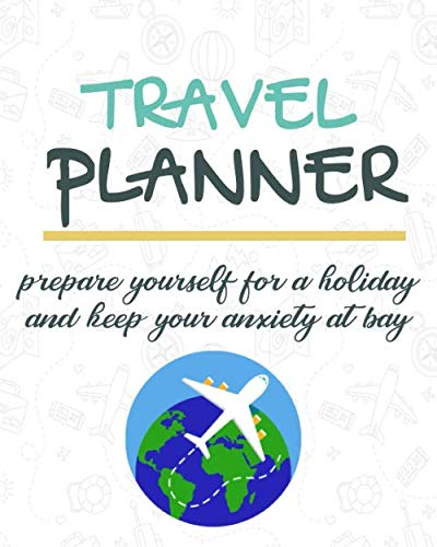 Travel Planner: Cool Itinerary Planner, Ideal To Take With You Wherever You Go In This World! Prepare yourself for a holiday & keep your anxiety at bay
