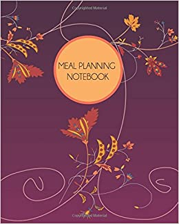 Meal Planning Notebook: Purple Swirl: Weekly Meal Planner and Grocery List. Spacious 8 x 10 size. (Food Journals and Meal Planners)