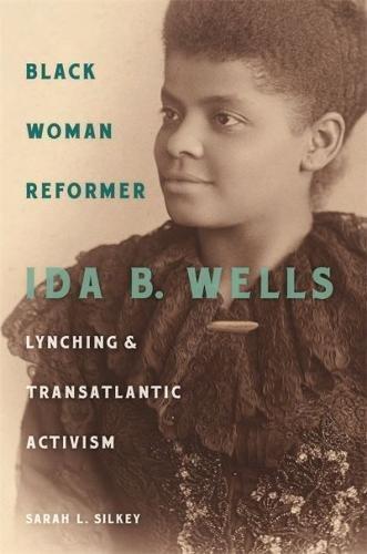 Download Black Woman Reformer: Ida B. Wells, Lynching, and Transatlantic Activism pdf