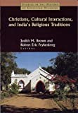 Christians, Cultural Interactions and India's Religious Traditions, , 0700716017