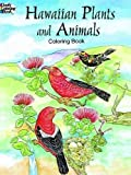 Hawaiian Plants and Animals Coloring Book (Dover Nature Coloring Book)