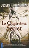 Le Quatrième Secret par Thornborn