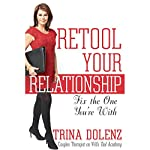 Retool Your Relationship: Fix the One You're With | Trina Dolenz