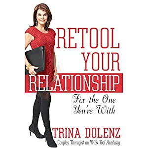Retool Your Relationship: Fix the One You're With Audiobook