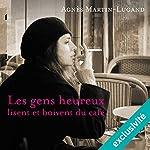 Les gens heureux lisent et boivent du café   Agnès Martin-Lugand