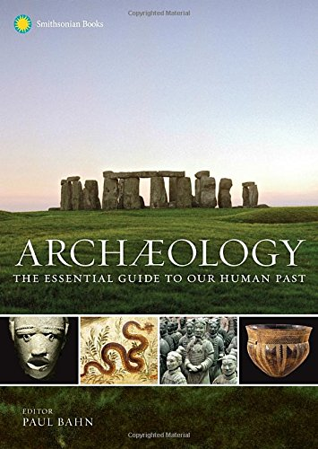 Archaeology: The Essential Guide to Our Human Past