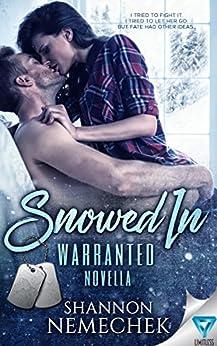 Snowed In (A Warranted Series Novella) by [Nemechek, Shannon]