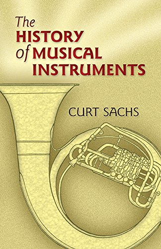 The History of Musical Instruments (Dover Books on Music)