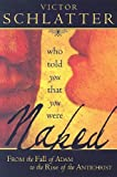 Who Told You That You Were Naked?, Victor Schlatter, 0768423570