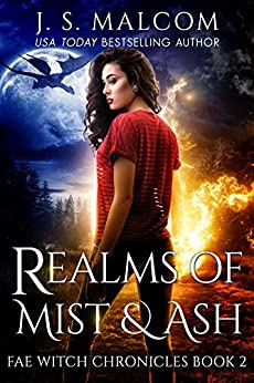 Realms of Mist and Ash: Fae Witch Chronicles Book 2 by [Malcom, J.S.]