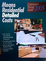 Contractor's Pricing Guide 2005: Means Residential Detailed Costs