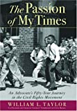 The Passion of My Times, William L. Taylor, 0786714247