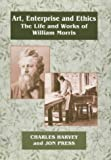 Art, Enterprise and Ethics: Essays on the Life and Work of William Morris: The Life and Works of William Morris