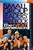 img - for Small Group Leaders' Handbook: The Next Generation book / textbook / text book