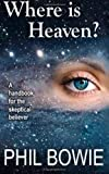 Where Is Heaven?, Phil Bowie, 149484737X