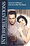 Tennessee Williams's Cat on a Hot Tin Roof (Modern Critical Interpretations)