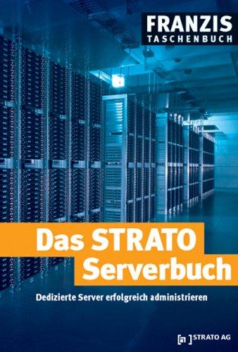 Das STRATO Serverbuch: Dedizierte Server erfolgreich administrieren