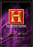 Tales of the Gun - Rapid Firepower (History Channel)
