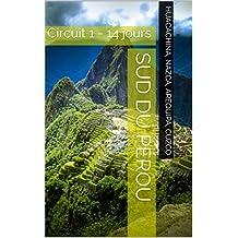 Sud du Pérou: Circuit 1 - 14 jours (French Edition)