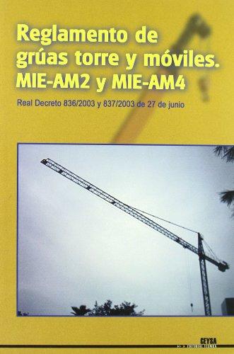 Price comparison product image REGLAMENTO DE GRÚAS TORRE Y MÓVILES.MIE-AM2 Y MIE-AM4