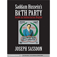 Saddam Hussein's Ba'th Party: Inside an Authoritarian Regime