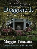 Doggone It (A Dreamwalker Mystery Book 3)