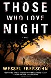 Those Who Love Night, Wessel Ebersohn, 0312655967