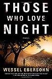Those Who Love Night, Wessel Ebersohn, 0312655967