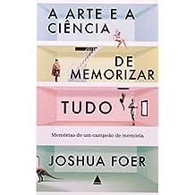 Arte E A Ciência De Memorizar (Em Portuguese do Brasil)