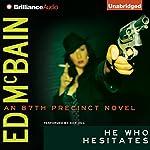 He Who Hesitates: An 87th Precinct Novel, Book 19   Ed McBain