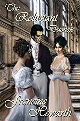 Regency: The Reluctant Duchess - Romance & Murder Mystery. (steamy content)