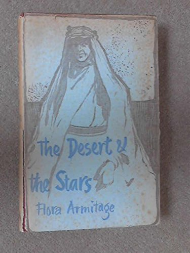 The Desert And The Stars by Flora Armitage