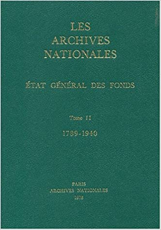 Lire un les archives nationales : etat general des fonds, tome II 1789-1940 epub pdf