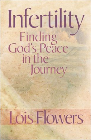 Infertility--Finding God's Peace in the Journey