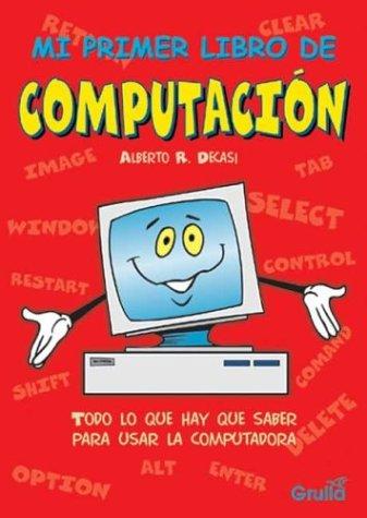 Mi primer libro de computacion / My first book of computing (Spanish Edition) pdf epub
