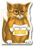 Getting to Know Your Kitten, Gill Page, 0793812011