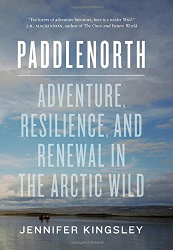 Arctic Canvas Print - Paddlenorth: Adventure, Resilience, and Renewal in the Arctic Wild