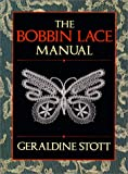 The Bobbin Lace Manual, Geraldine Stott, 0486261948