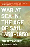 War at Sea in the Age of Sail, Andrew Lambert, 0060838558