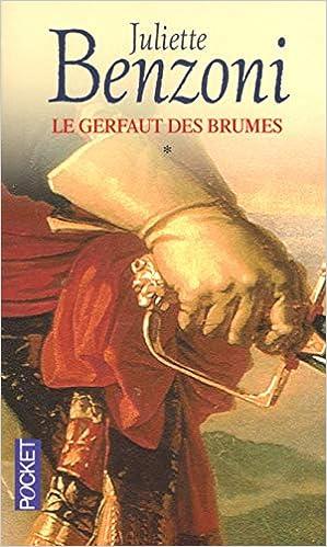 Amazon Fr Le Gerfaut Des Brumes Tome 1 Juliette Benzoni